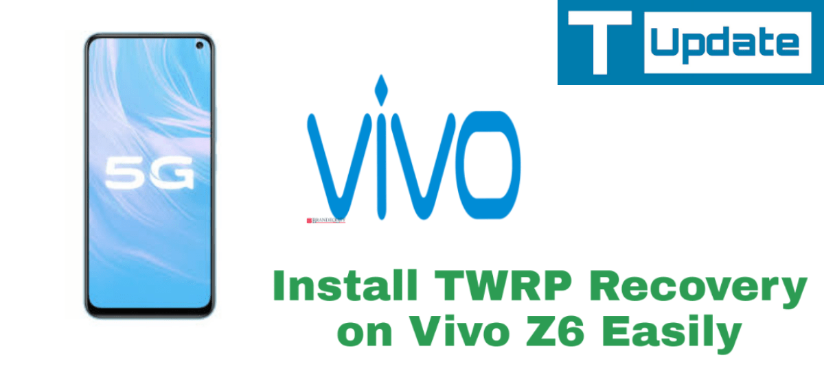 Install TWRP Recovery on Vivo Z6 Easily