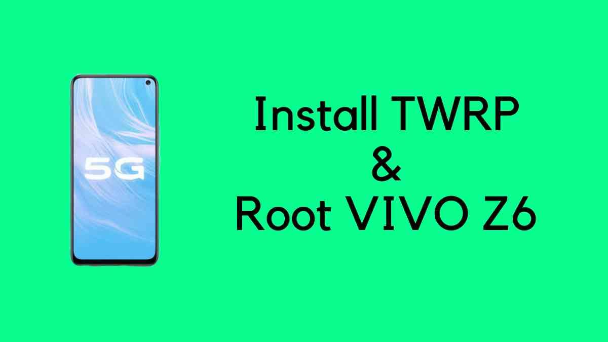 Install TWRP & Root Vivo Z6