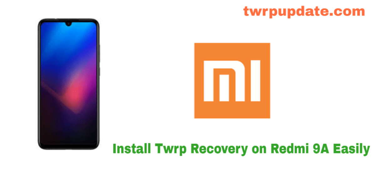 Install TWRP Recovery On Redmi 9A