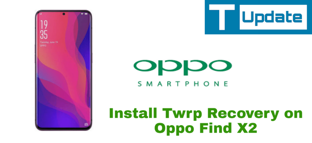Install Twrp Recovery on Oppo Find X2 Easily