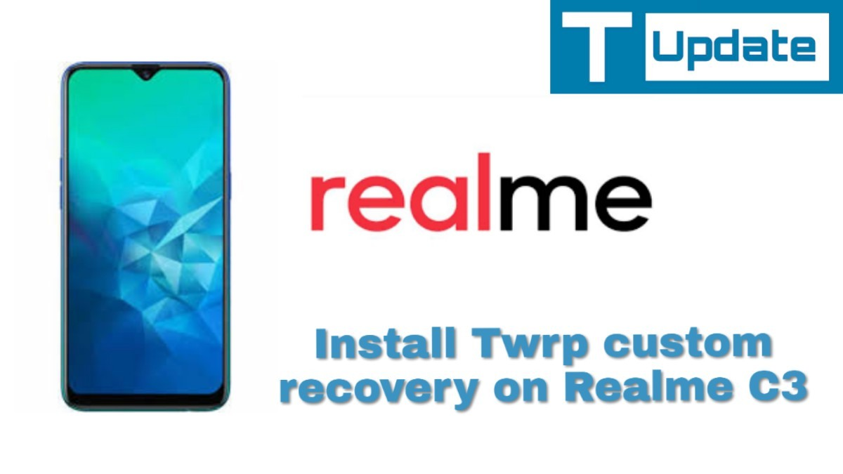 Install Twrp custom recovery on Realme C3