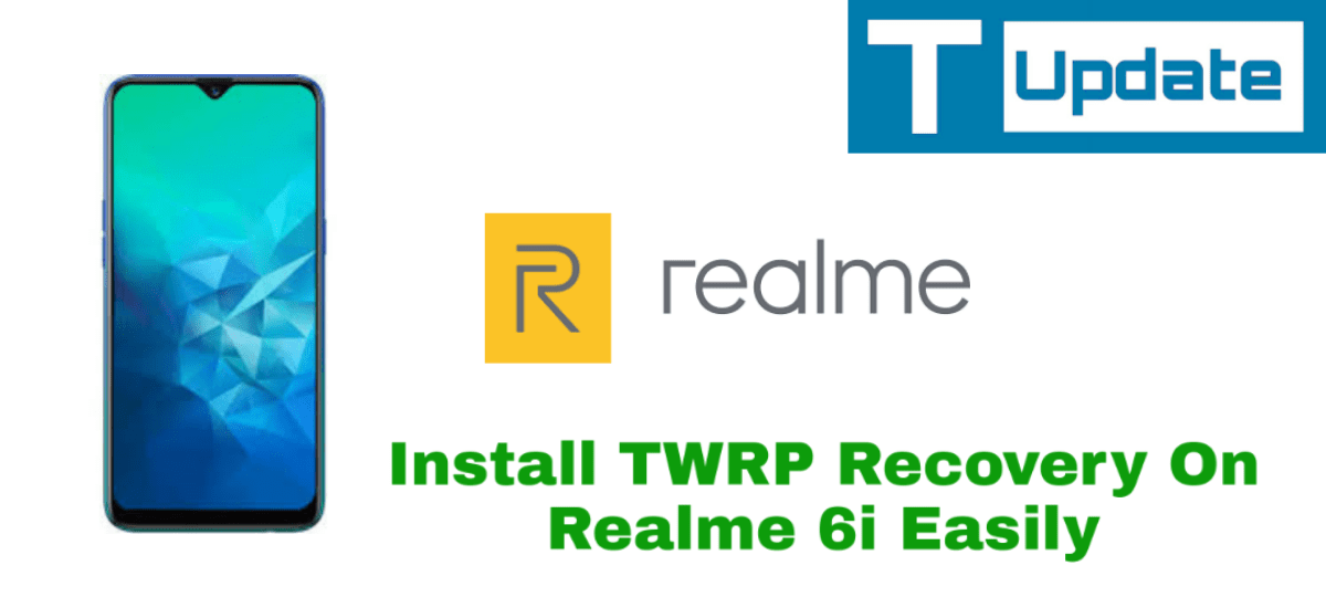 Install TWRP Recovery On Realme 6i Easily