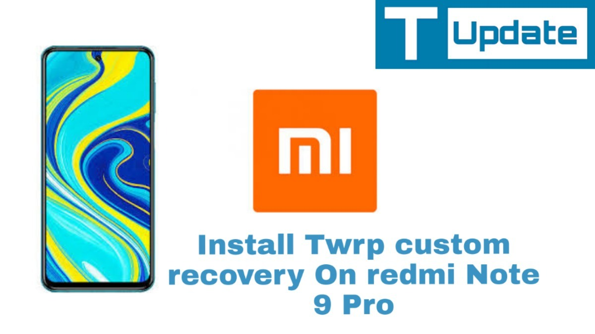 Install Twrp custom recovery On redmi Note 9 Pro