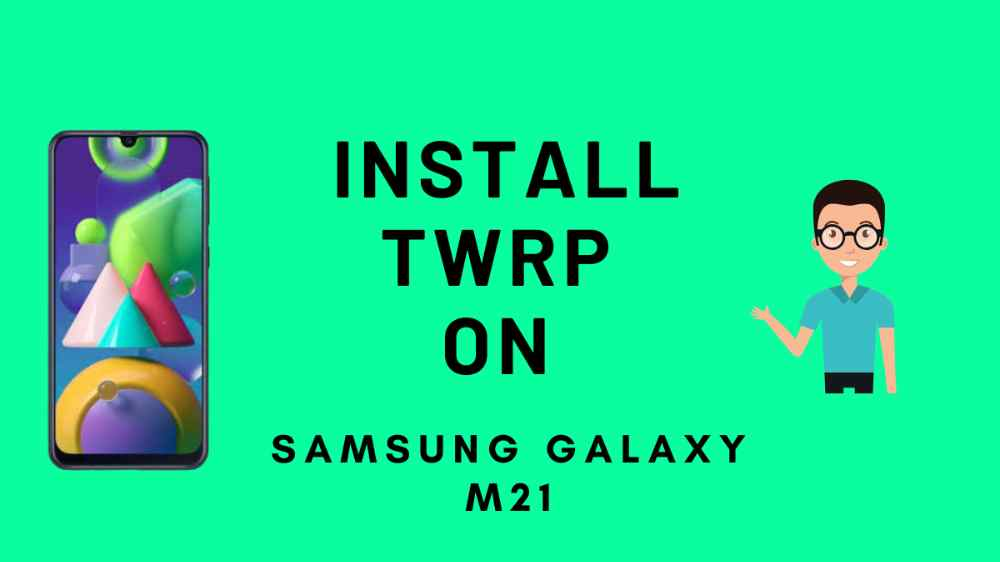 Install TWRP and Root Galaxy M21