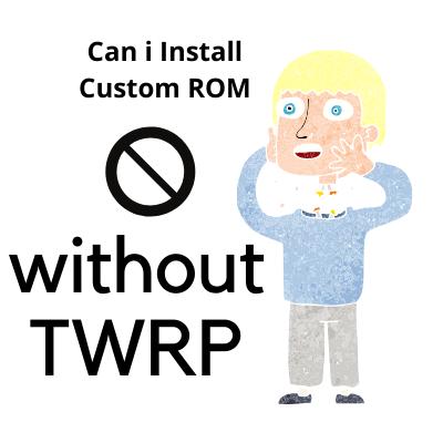 Can i Install Custom ROM