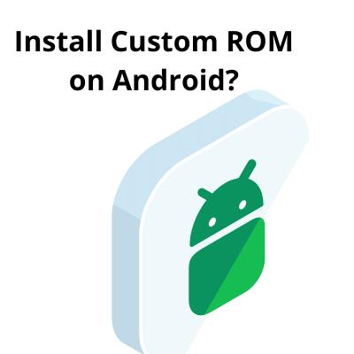 Install Custom ROM on android
