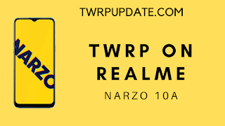 TWRP ON REALME NARZO 10A