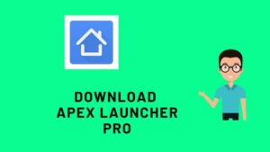 Download Apex launcher Pro apk v4.9.12