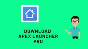Download Apex launcher Pro apk v4.9.12
