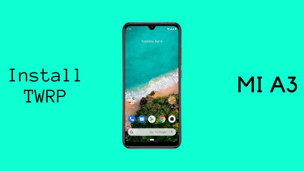 TWRP Recovery On (Xiaomi (MI A3