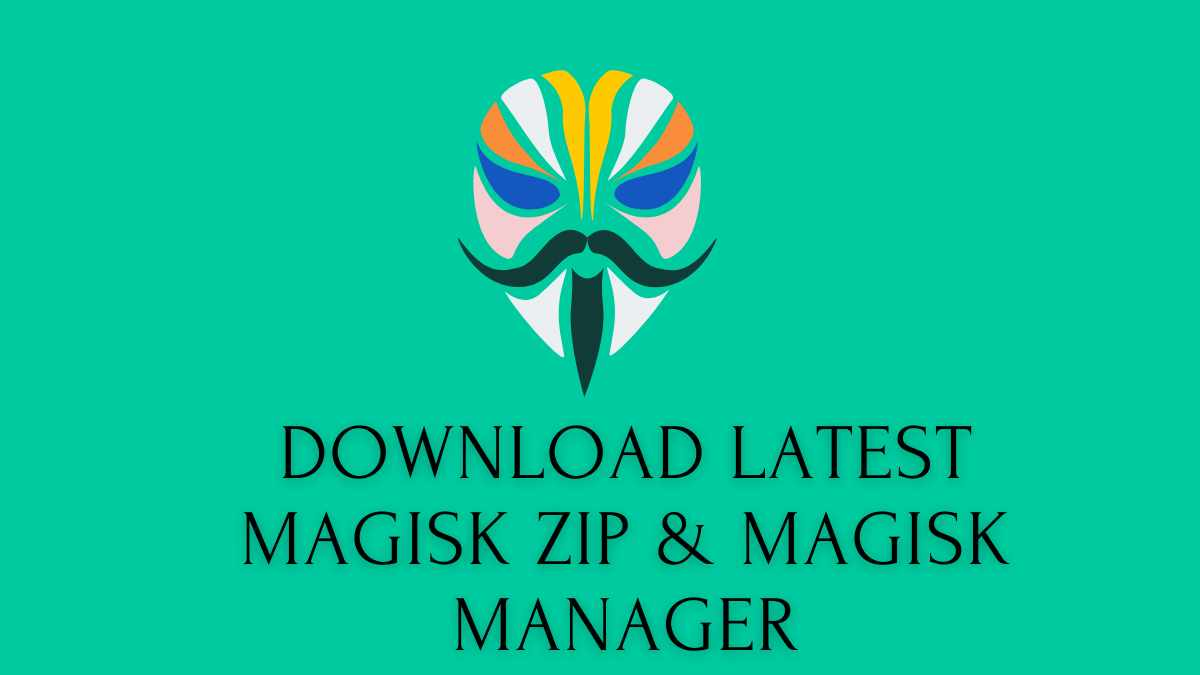 Download Latest Magisk ZIP & Magisk Manager