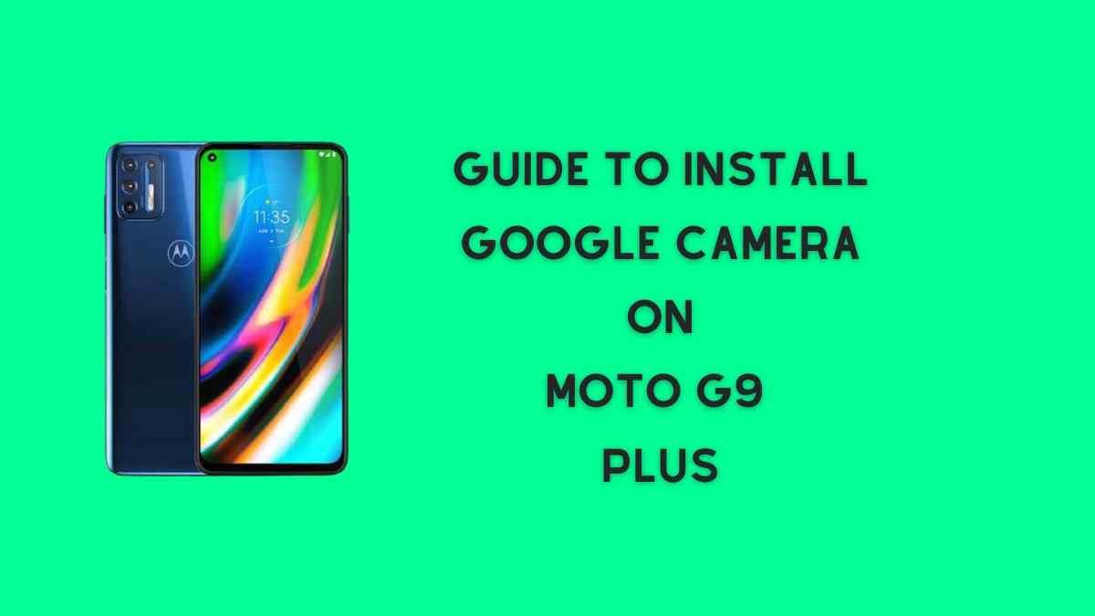 Google camera on moto g9 Plus