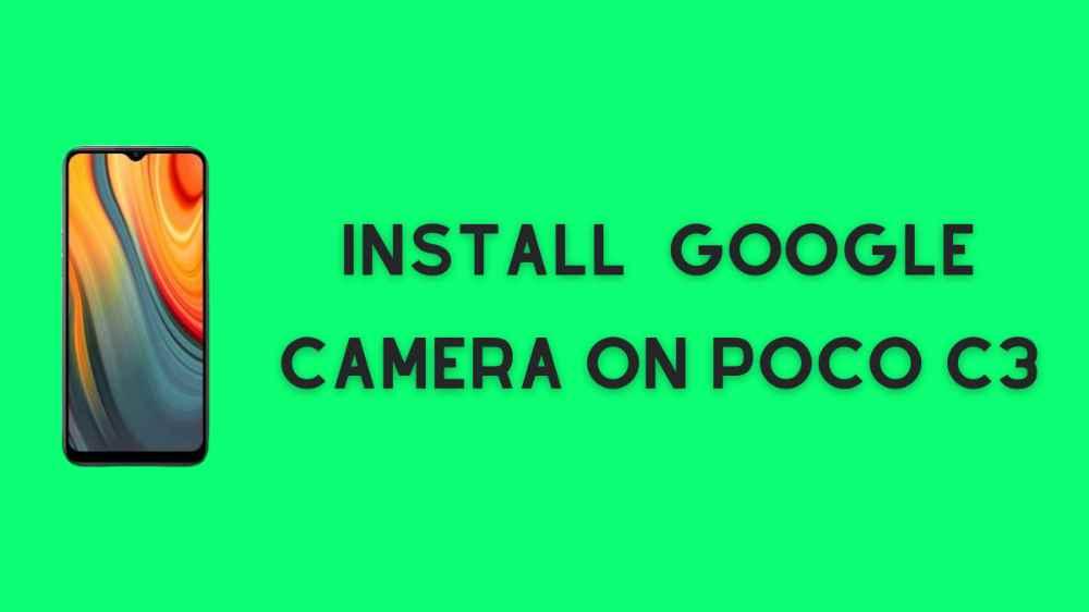 Google Camera On Poco c3