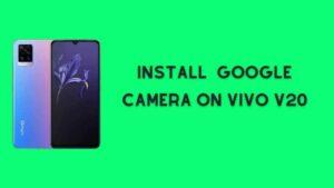 Install Google Camera On Vivo V20