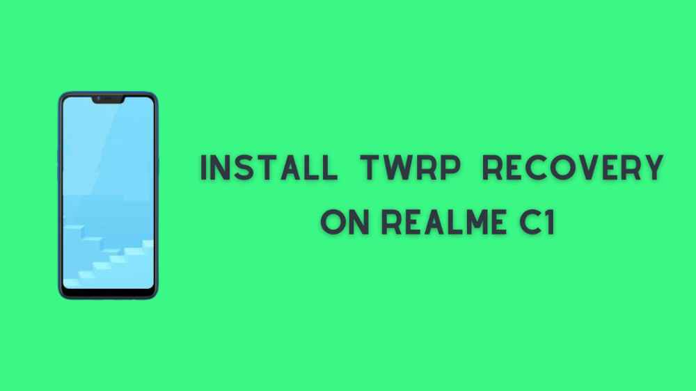 TWRP RECOVERY ON REALME C1