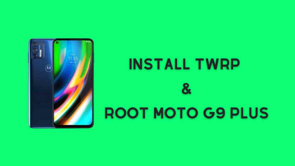 install twrp and Root Moto G9 Plus