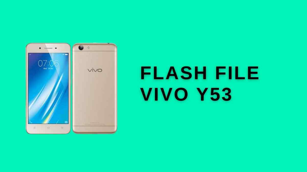 FLash file vivo Y53