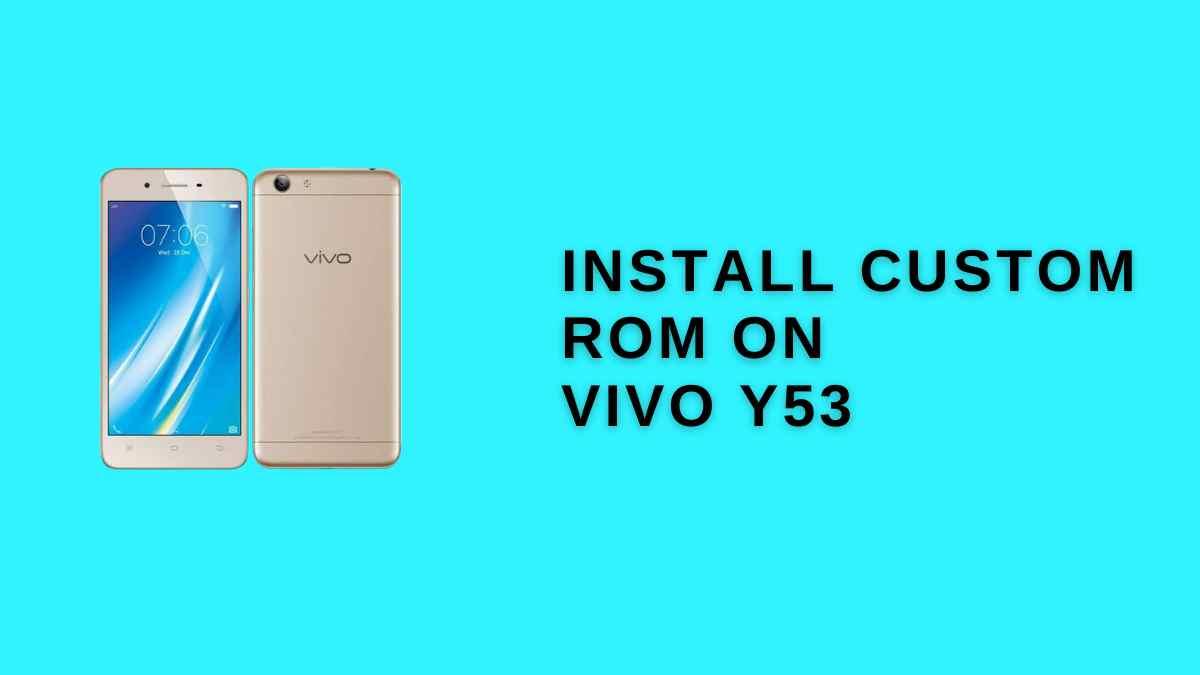 Install Custom ROM ON vivo Y53