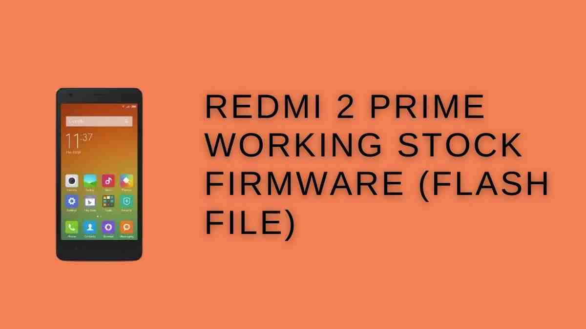 Redmi 2 Prime Working Stock Firmware
