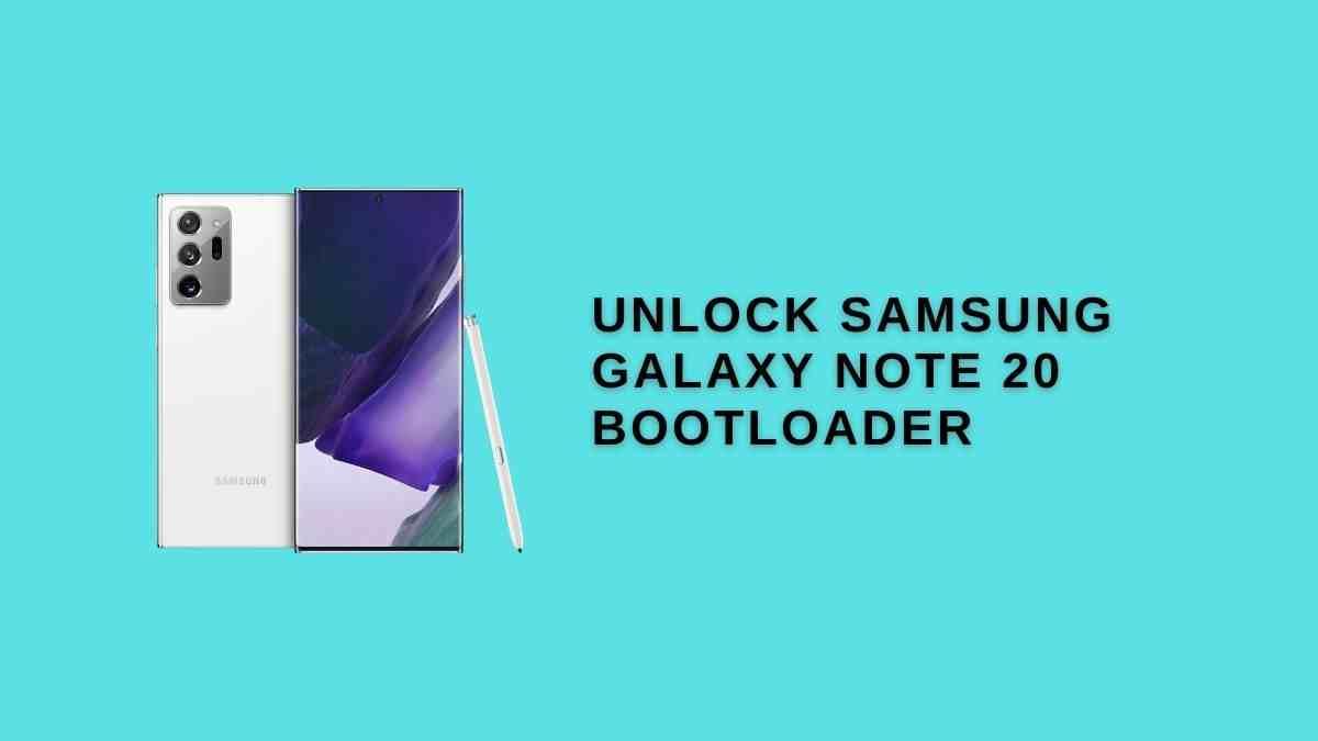 Unlock Samsung Galaxy Note 20 Bootloader