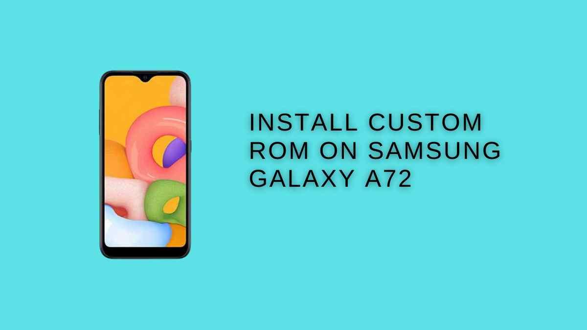Install Custom ROM On Samsung Galaxy A72