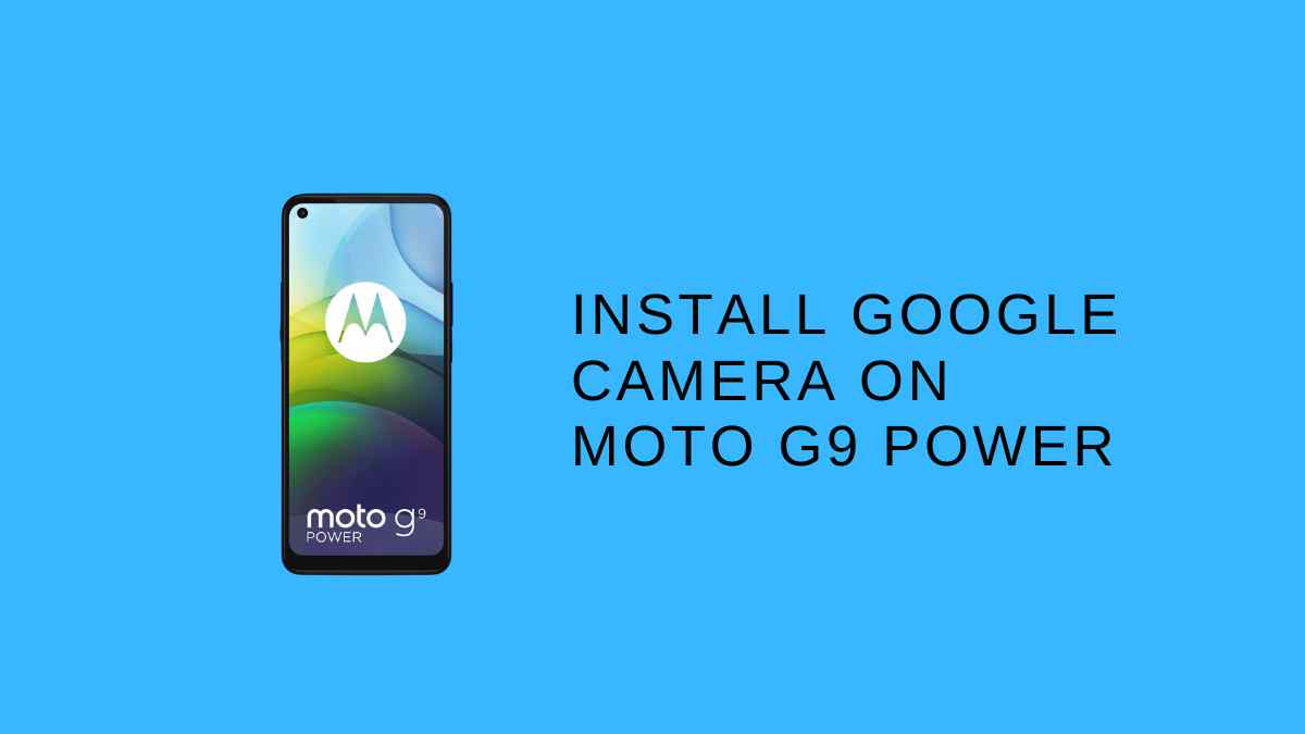 Install Google camera On Moto G9 Power