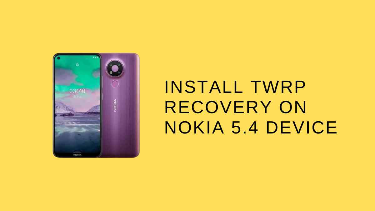 Install TWRP Recovery On Nokia 5.4