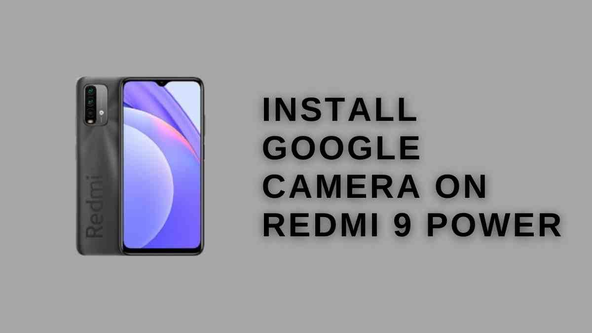 install Google Camera on Redmi 9 Power