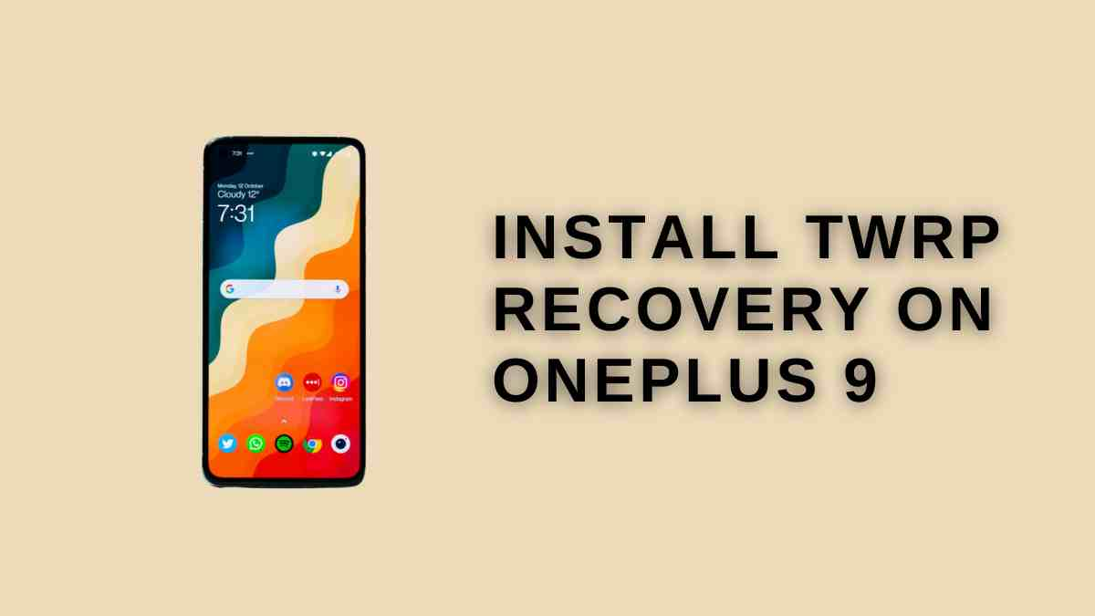 install TWRP Recovery on OnePlus 9