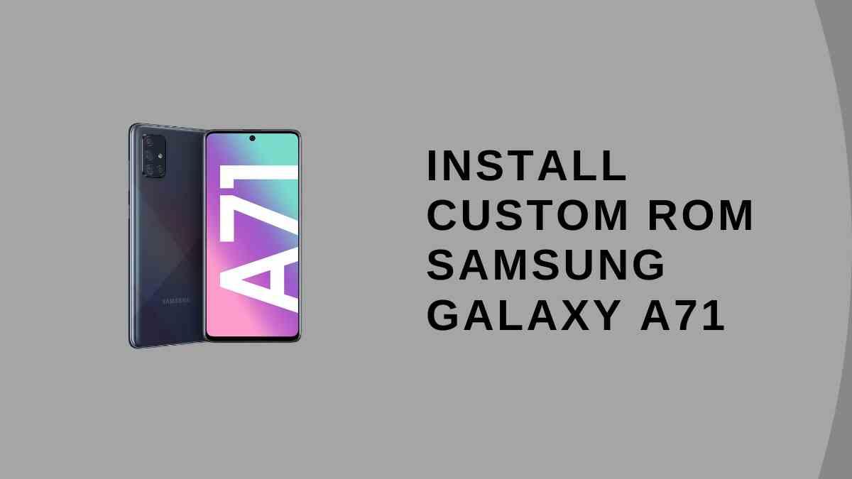 Custom ROM Samsung Galaxy A71