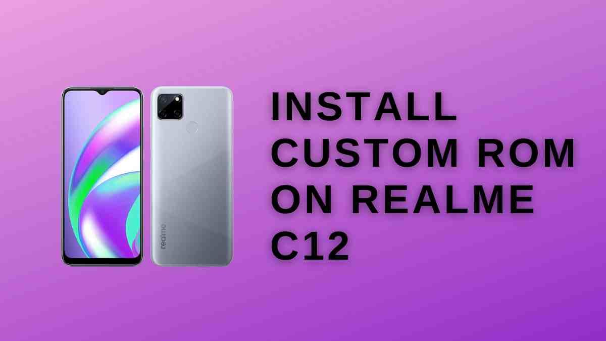 Install Custom ROM On Realme C12