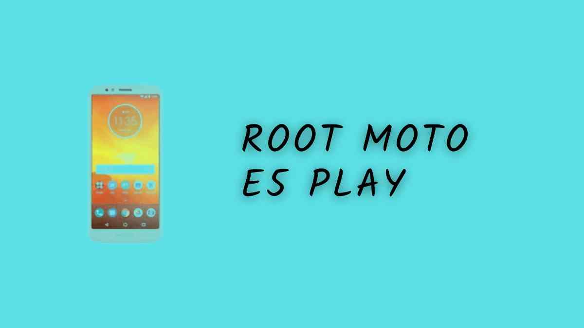Root Moto E5 Play